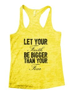 Let Your Faith Be Bigger Than Your Fear Burnout Tank Top By Funny Threadz - 861