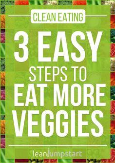 Eating more vegetables: 3 easy steps to eat more veggies