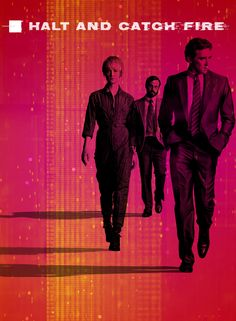 Halt And Catch Fire, how the computer became a revolution, set in the 80's. RESPECT.
