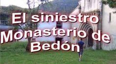 HE SUBIDO UN NUEVO VÍDEO...  Vídeos de Terror - El Siniestro Monasterio de Bedón http://www.seoarticulo.com/2014/07/monasterio-de-bedon.html  Link en Youtube http://youtu.be/shfyVqxMV74  En el oriente asturiano, muy cerca de la playa de San Antolín se encuentra abandonado a su suerte el Monasterio de Bedón. Un lugar que tiene siglos de historia, una leyenda perturbadora y apariciones de espíritus y psicofonías.