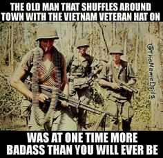 Vietnam Vets, more badass than you will ever be ~@guntotingkafir
