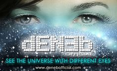 """""""VEDERE L'UNIVERSO CON OCCHI DIVERSI"""" """"SEE THE UNIVERSE WITH DIFFERENT EYES"""" - DENEB Official © www.denebofficial.com"""