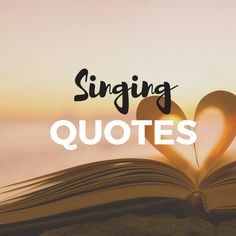 64 Singing Quotes Ideas Singing Quotes Singing Quotes