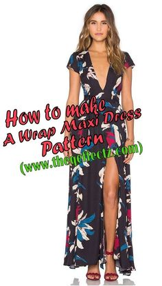 HOW TO MAKE A WRAP DRESS PATTERN- TUTORIAL @ http://www.theqeffectz.com/2016/07/how-to-make-wrap-maxi-dress-pattern.html