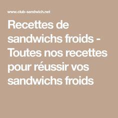 Recettes de sandwichs froids - Toutes nos recettes pour réussir vos sandwichs froids