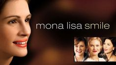 "Check out ""Mona Lisa Smile"" on Netflix"