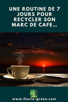 """UNE ROUTINE DE 7 JOURS POUR RECYCLER SON MARC DE CAFE… - zero dechet - """"zerodechet Cafe Zero, Permaculture, Green Life, Bio, Eco Friendly, Routine, France, Blogging, Articles"""