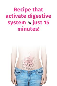 Recipe that activate digestive system in just 15 minutes!