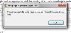 WTF pinterest?  Virtually every attempt to comment on posts generates this message..... no response from their tech support either..... and i guess people suffering from the same issue will be unable to leave their comments here.... the screenshot is google chrome, but it happens on ie9, chrome, safari and firefox - cookies cleared several times already... the problem also is not tied to a computer, but to my account - it happens regardless of where I log in....