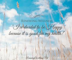Happiness and Health coinciding - keep on smiling! Renewing Wellness