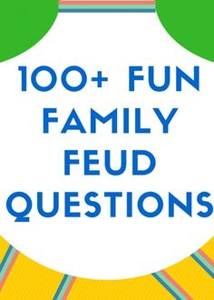 Family Feud is a great game for family and friends of all ages. You can play at work, at parties, or at home. Here is a list of over 100 playable and funny Family Feud questions.