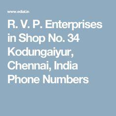 R. V. P. Enterprises in Shop No. 34 Kodungaiyur, Chennai, India Phone Numbers