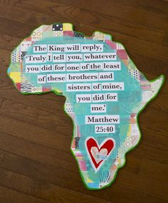 This could be adapted to whatever verse is being studied. Use the outline of the continent you are learning about in geography and the words to your missions memory verse. Bible Quotes, Bible Verses, Christen, In This World, Encouragement, Inspirational Quotes, Faith, God, Matthew 25