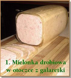 Mielonka drobiowa w otoczce z galaretki dla Milusińskich BonAir'a Polish Recipes, Charcuterie, Carne, Sausage, Food And Drink, Cooking Recipes, Bread, Cheese, Dishes