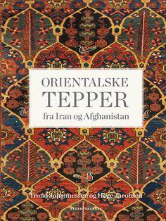 Trond Johannessen og Hege Jacobsen: Orientalske tepper fra Iran og Afghanistan #bokvennen
