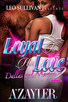 Loyal to His Love 2: Dallas & Morgan by A'Zayler http://www.amazon.com/dp/B010PCJNPU/ref=cm_sw_r_pi_dp_L2ONvb0WDSQMF