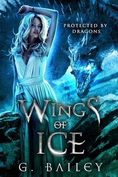 Wings of Ice (Protected by Dragons Book 1) by G. Bailey: reverse harem, #whychoose, paranormal romance, shifters, dragons, magic, complete series, 5 book series.