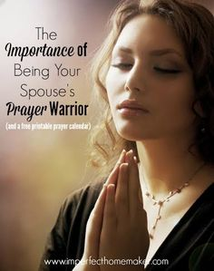 The Importance of Being a Prayer Warrior for Your Spouse, plus a free prinable prayer calendar.  @mbream