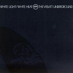 THE VELVET UNDERGROUND - (1968) White light, white heat http://woody-jagger.blogspot.com/2013/11/los-mejores-discos-de-1968.html