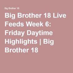 Big Brother 18 Live Feeds Week 6: Friday Daytime Highlights | Big Brother 18