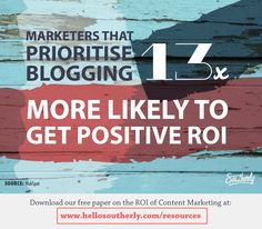 Southerly Meme - Marketers that prioritise business blogging 13 per cent more likely to get positive ROI