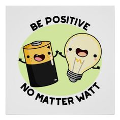 Be Positive No Matter Watt Cute Encouraging Science Pun features cute battery and bulb encouraging you to be positive no matter what. Cute Pun gift for family and friends who love science puns. Funny Food Puns, Punny Puns, Cute Puns, Kid Puns, Cute Quotes, Funny Quotes, Funny Memes, Qoutes, Cheesy Puns
