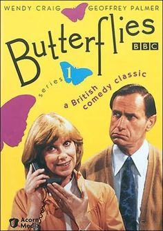 'Butterflies' (1978-1983) Funny Britcom classic revolves around a mother of two teenage boys who is going through a midlife crisis and has a platonic friendship with a handsome, divorced neighbor. She loves her husband but finds herself dissatisfied and in need of something more.Wendy Craig, Geoffrey Palmer. Palmer is the actor from 'As Time Goes By' in his younger days.