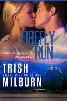 Firefly Run by Romantic Suspense and Adventure Author Trish Milburn