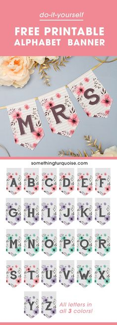 free alphabet banner | floral letter banner | iron on to fabric | free download | free printable | baby shower | wedding | bridal shower | birthday party | birthda banner