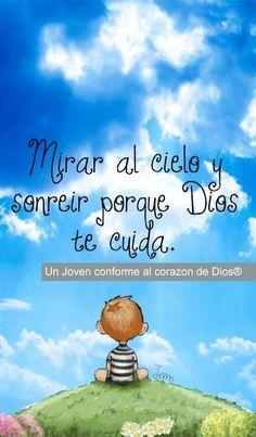 Mirar el cielo y sonreir porque Dios te cuida :) ... /Frases ♥ Cristianas ♥