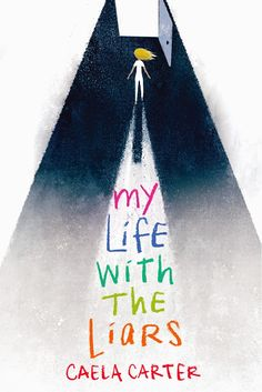 Kidliterati: COVER REVEAL: Caela Carter's Debut Middle Grade, MY LIFE WITH THE…