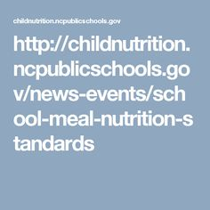 This information from the nc public schools site provides facts about the national nutritional requirements for school breakfast and lunches. It also provides the documents for policies and the regulations and guidelines. This is a good resource to refer to when looking into school lunch policy