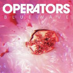 Operators – Blue Wave LEAKED ALBUM - http://freeleakedalbum.com/operators-blue-wave-leaked-album/