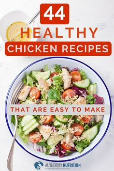 A list of 44 healthy chicken recipes, with photos and instructions. All the recipes are simple, easy to make and taste very good. Learn more here: https://authoritynutrition.com/healthy-chicken-recipes/