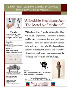 """We're excited to kick off our 2014 Seminar Series with """"Affordable Healthcare Act - The Motel 6 of Medicine"""" presented by Dr. BryantBruce on Tuesday, Feb 4 from 5:30pm to 7:00pm hosted by Castro Valley Adult & Career Education, Room 12.  RSVP is recommended.  Register today by calling 510-537-5300"""