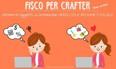 Fisco per crafter 1 – essere in regola con la vendita handmade