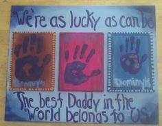 Just finished this painting with the kids it is a Father's day gift for my honey from the kids and I...we're as lucky as can be, the best daddy in the world belongs to us