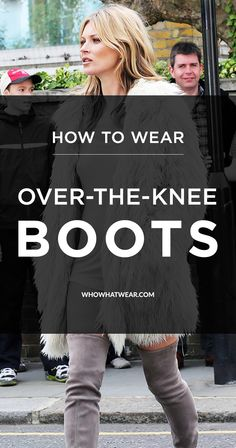 5 stylish ways to wear over-the-knee boots this fall.