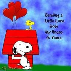 Sending a Little Love From My House to Yours - Snoopy Leaning on His Doghouse With Woodstock Sitting on Top Charlie Brown Und Snoopy, Charlie Brown Quotes, Snoopy Images, Snoopy Pictures, Peanuts Images, Hug Quotes, Snoopy Quotes, Peanuts Quotes, Peanuts Cartoon
