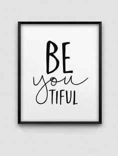 beyoutiful print // be you print // inspirational home decor print // black and white home decor print // be yourself wall artThanks for this post.BEYOUTIFUL - a typographic print in black and white, available in different sizes - # Art Decoration Inspiration, Decor Ideas, White Home Decor, Black Decor, White Houses, About Me Blog, Inspirational Quotes, Printables, Black And White