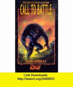 Call to Battle (Rage Saga of Jay No-Name #1) (9781565048850) Doug Murray , ISBN-10: 1565048857  , ISBN-13: 978-1565048850 ,  , tutorials , pdf , ebook , torrent , downloads , rapidshare , filesonic , hotfile , megaupload , fileserve