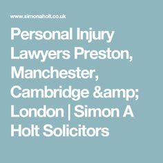Personal Injury Lawyers Preston, Manchester, Cambridge & London | Simon A Holt Solicitors