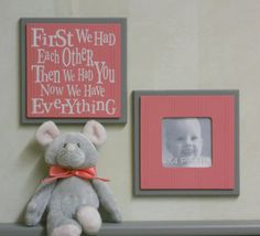 Pink and Gray Baby Girl Nursery Decor -  First we had each other, Then we had you, Now we have Everything