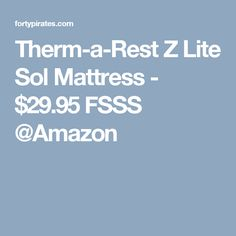 Therm-a-Rest Z Lite Sol Mattress - $29.95 FSSS @Amazon