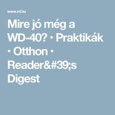 Mire jó még a Wd 40, Readers Digest, Jaba, Garden, Garten, Lawn And Garden, Gardens, Gardening, Outdoor