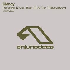 Clancy - I Wanna Know Feat. Eli & Fur / Revolutions