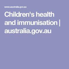 Children's health and immunisation   australia.gov.au