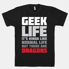 geek life | Geek Life | HUMAN | T-Shirts, Tanks, Sweatshirts and Hoodies