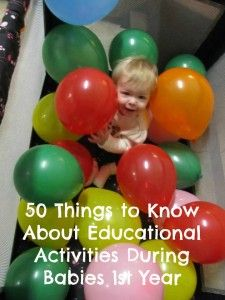 50 Things to Know About Educational Activities During Babies First Year - 50 Things to Know