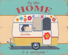 Gorgeous caravan poster by Martin Wiscome.love the flowers, it looks just… Retro Caravan, Camper Caravan, Retro Campers, Camper Life, Camper Trailers, Happy Campers, Vintage Campers, Camping Vintage, Vintage Rv